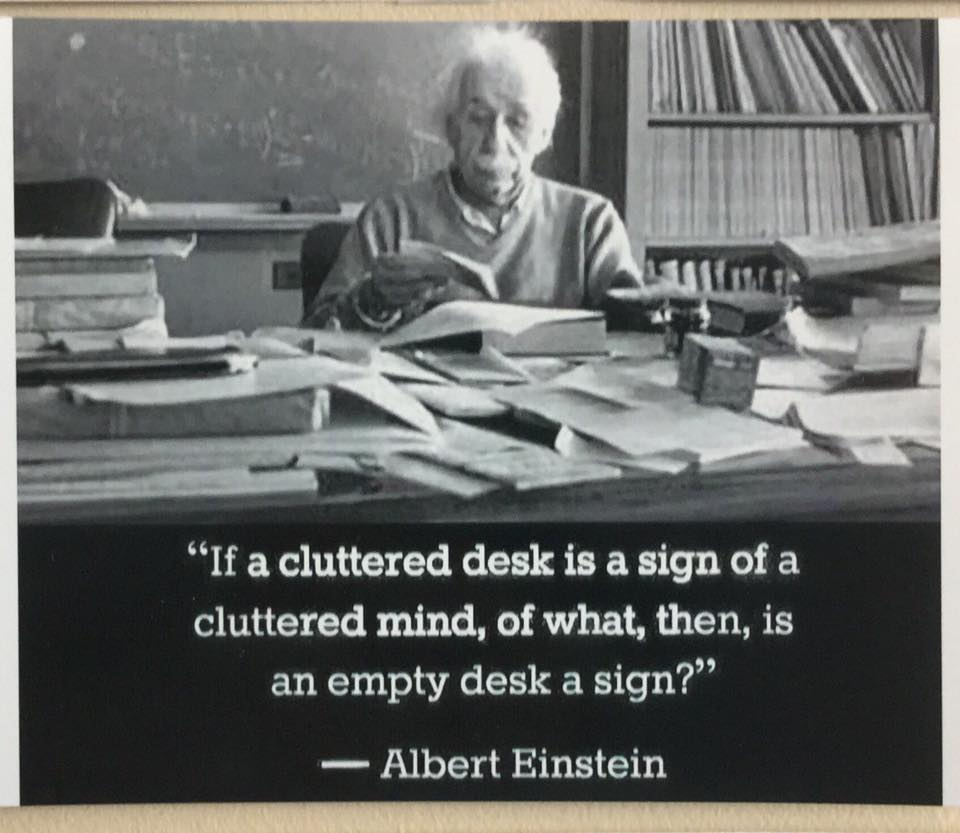 Image Result For Funny Clean Desk Policy Einstein Quotes Cluttered Desk